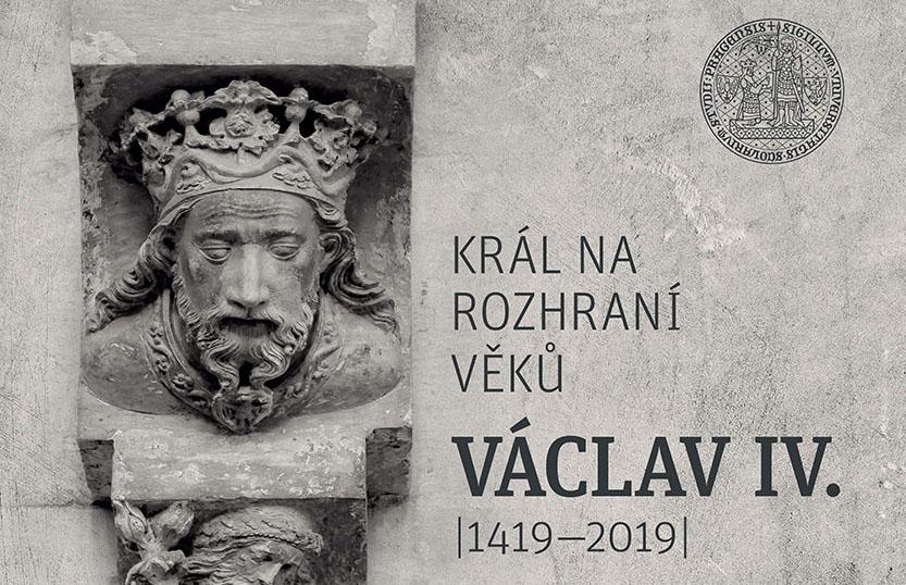 VÁCLAV IV. – Král na rozhraní věků